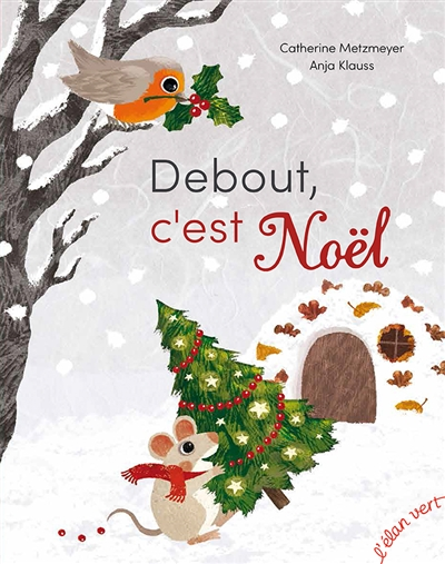 Debout, c'est Noël / Catherine Metzmeyer, Anja Klauss | Metzmeyer, Catherine (1954-....). Auteur