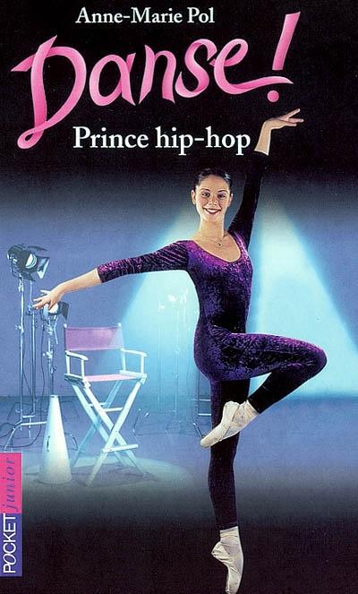 Danse !. t.27, Prince hip-hop | Pol, Anne-Marie (19..-....)