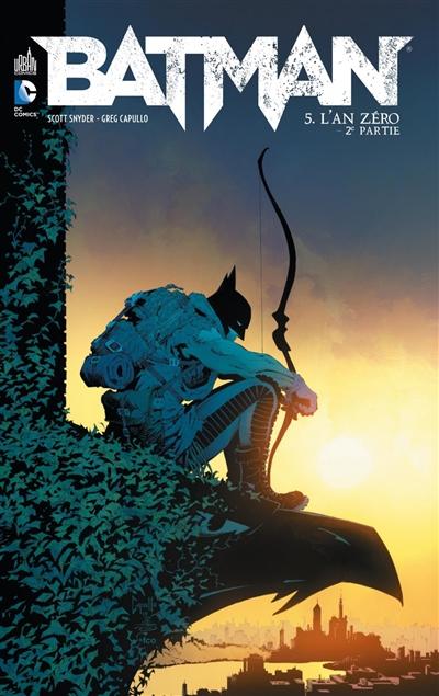 Batman : l'an zéro 2ème partie / scénario Scott Snyder, James Tynion IV | Snyder, Scott (1976-....). Scénariste