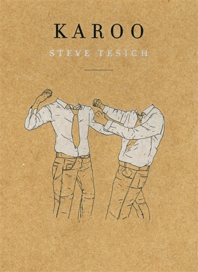 Karoo : roman / Steve Tesich   Tesich, Steve (1942-1996). Auteur