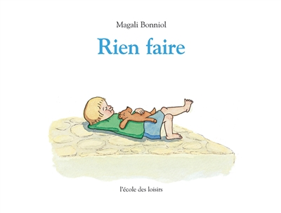 Rien faire / Magali Bonniol | Bonniol, Magali (1976-....). Auteur