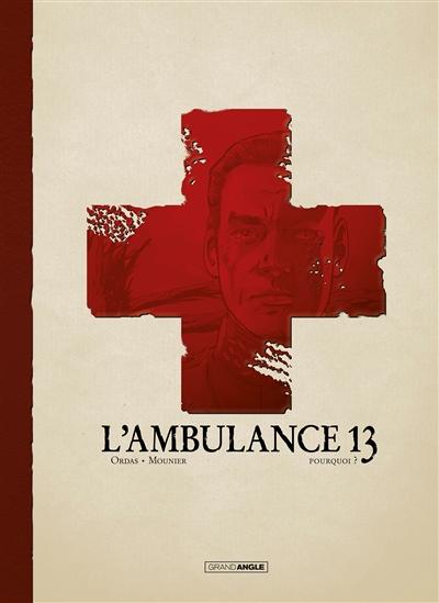 L'ambulance 13. Vol. 9. Pourquoi ?