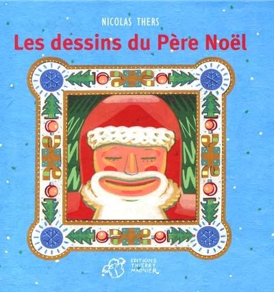 Les dessins du Père Noël / ill. Nicolas Thers | Thers, Nicolas