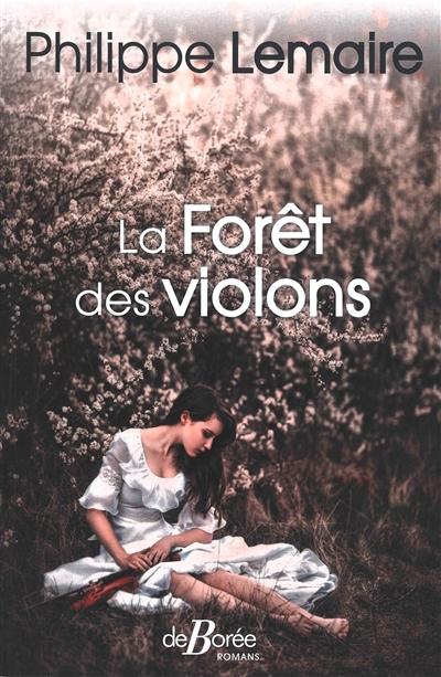 La Forêt des violons | Lemaire, Philippe. Auteur