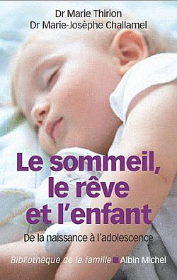 sommeil, le rêve et l'enfant (Le) | Thirion, Marie. Auteur