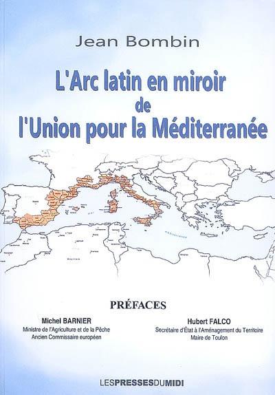 L'arc latin en miroir de l'Union pour la Méditerranée