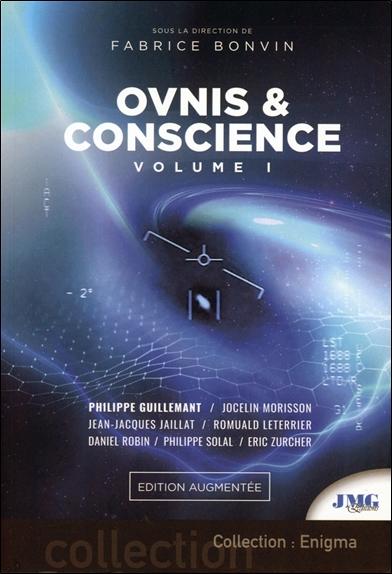 Ovnis et conscience. Vol. 1. L'inexpliqué au coeur du nouveau paradigme de la physique