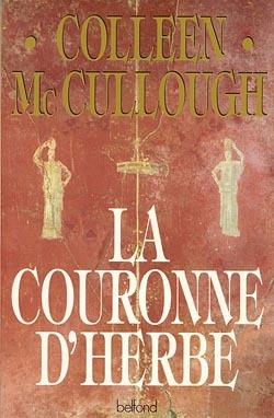 couronne d'herbe (La) | McCullough, Colleen (1937-....). Auteur