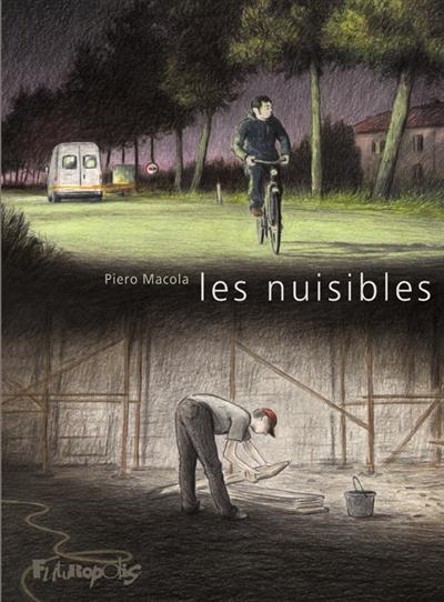 nuisibles (Les)   Macola, Piero. Auteur