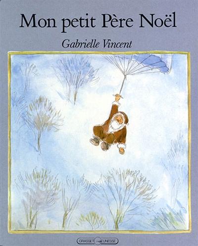 Mon petit Père Noël | Vincent, Gabrielle (1928-2000). Auteur
