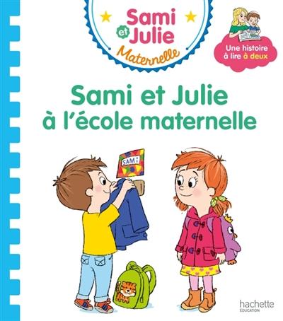 Sami et Julie à l'école maternelle   Beaucourt, Cécile. Auteur