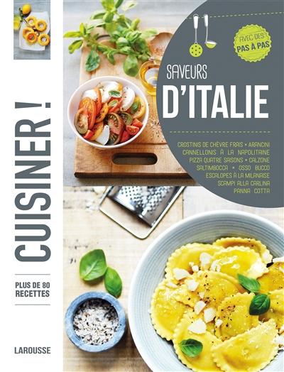 Saveurs d'Italie : plus de 80 recettes, avec des pas à pas |