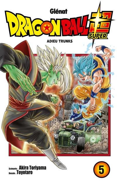 Dragon ball super : Adieu Trunks. 5, ,  5 | Toriyama, Akira (1955-....). Auteur