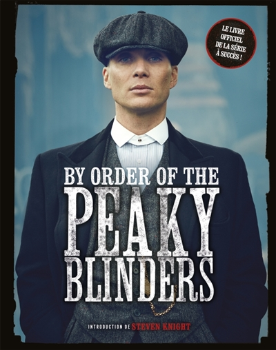 By order of the Peaky Blinders | Jeuge-Maynart, Isabelle (1963-....). Directeur de publication