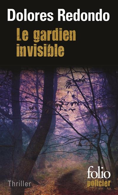 Le gardien invisible / Dolores Redondo | Redondo, Dolores (1969-....). Auteur