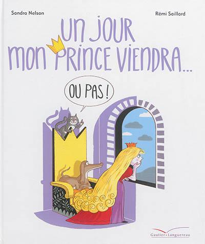 Un jour mon prince viendra... ou pas !