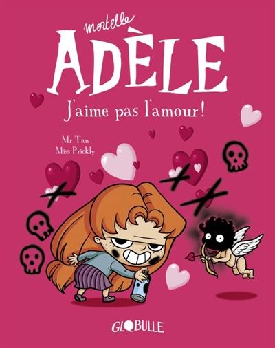 Mortelle Adèle. Vol. 4. J'aime pas l'amour