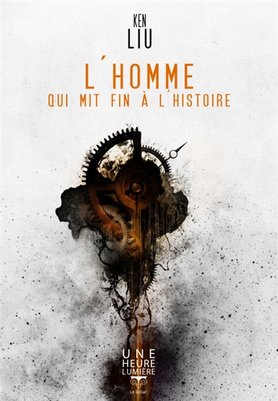 L'homme qui mit fin à l'Histoire : un documentaire / Ken Liu   Liu, Ken (1976-....). Auteur
