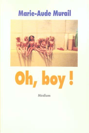 Oh, boy ! / Marie-Aude Murail | Murail, Marie-Aude (1954-....). Auteur