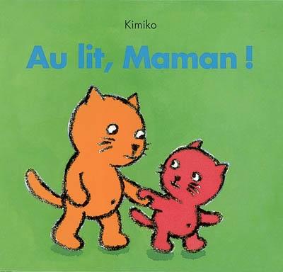 Au lit, maman! / Kimiko | Kimiko (1963-....)