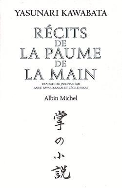 Récits de la paume de la main : nouvelles / Yasunari Kawabata,... | Yasunari Kawabata