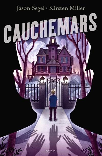 Cauchemars / Jason Segel, Kirsten Miller | Segel, Jason (1980-....). Auteur