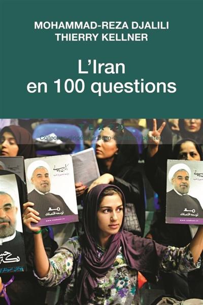 L'Iran en 100 questions   Djalili, Mohammad-Reza. Auteur