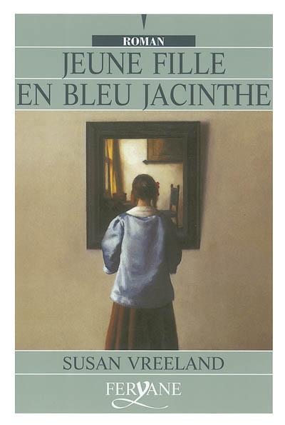 Jeune fille en bleu jacinthe | Vreeland, Susan. Auteur