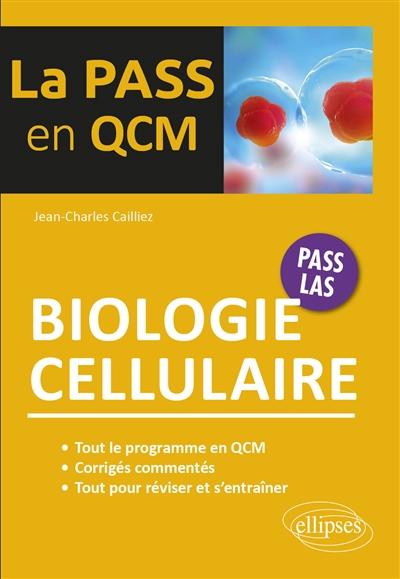 La biologie cellulaire en 1.001 QCM et QROC : Pass, LAS