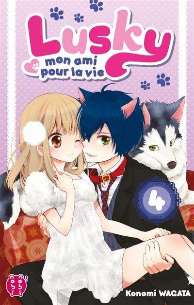 Lusky, mon ami pour la vie. 04 : manga / Konomi Wagata   Wagata, Konomi. Auteur. Illustrateur