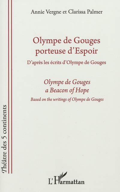 Olympe de Gouges, porteuse d'espoir. Olympe de Gouges, a beacon of hope