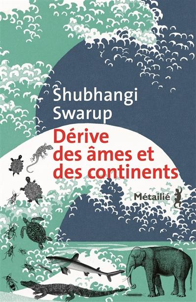 Dérive des âmes et des continents   Swarup, Shubhangi (1982-....). Auteur