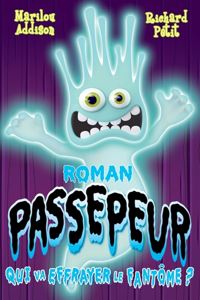 Passepeur. Vol. 2. Qui va effrayer le fantôme ?