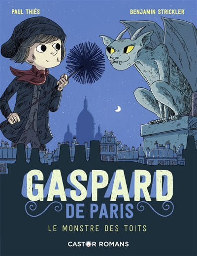 Gaspard de Paris. Vol. 1. Le monstre des toits