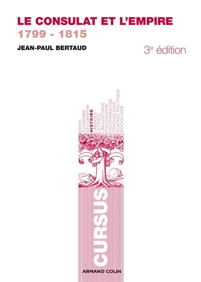 Le Consulat et l'Empire : 1799-1815 / Jean-Paul Bertaud | Bertaud, Jean-Paul (1935-....). Auteur