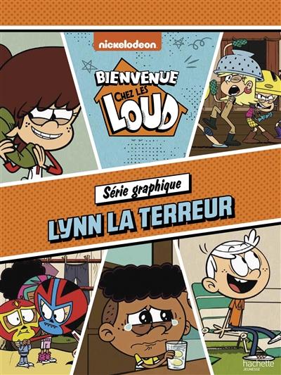 Bienvenue chez les Loud. Lynn la terreur