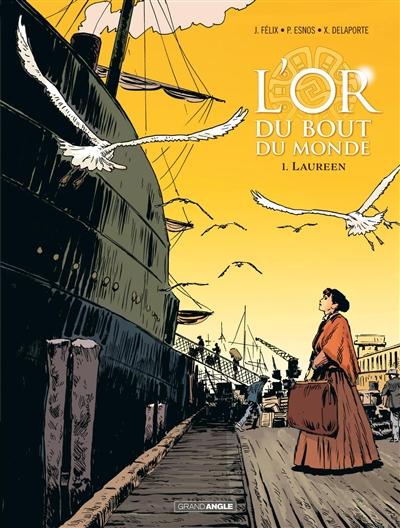 L'or du bout du monde. Vol. 1. Laureen