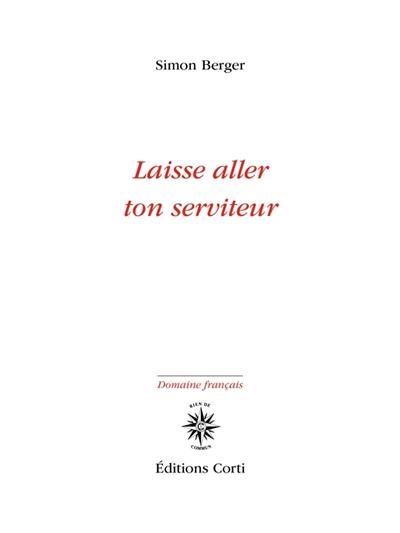 Laisse aller ton serviteur | Simon Berger (1997-....). Auteur