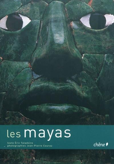 Les Mayas / texte Eric Taladoire | Eric Taladoire