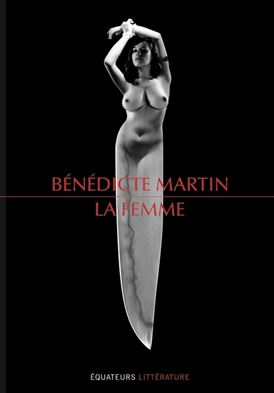 La femme / Bénédicte Martin | Martin, Bénédicte (1978-....). Auteur