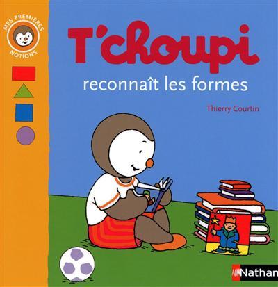 T'choupi reconnaît les formes / Thierry Courtin   Courtin, Thierry (1954-....). Auteur