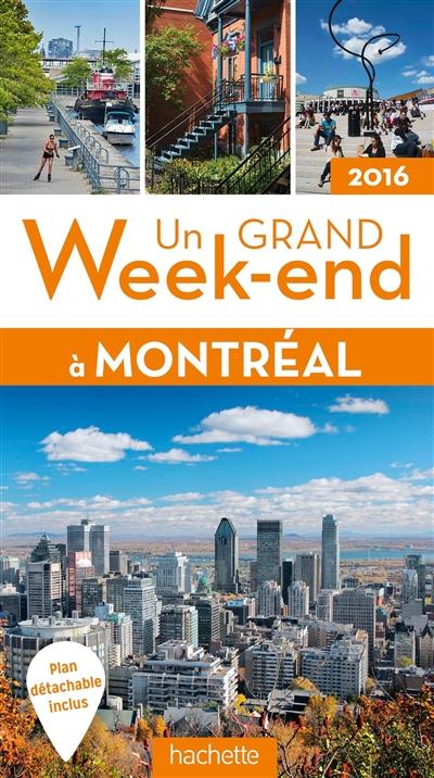 Un grand week-end à Montréal : 2016 / Sandrine Rabardeau | Rabardeau, Sandrine. Auteur