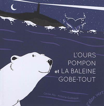 Couverture de : L'ours Pompon et la baleine Gobe-Tout