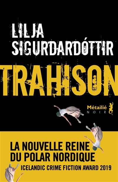 Trahison | Lilja Sigurardottir (1972-....). Auteur