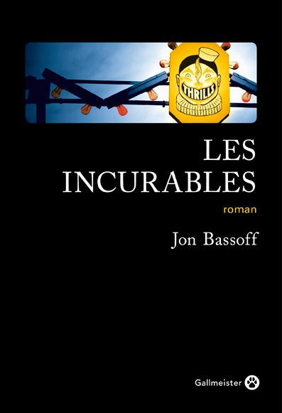 incurables (Les) : roman | Jon Bassoff, Auteur
