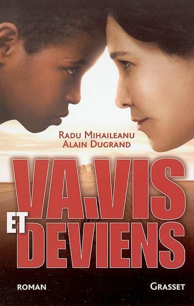 Va, vis et deviens / Radu Mihaileanu, Alain Dugrand   Mihaileanu, Radu (1958-....)