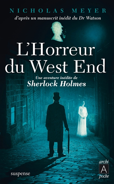 L'horreur du West End : manuscrit posthume du docteur John H. Watson, édité par Nicholas Meyer