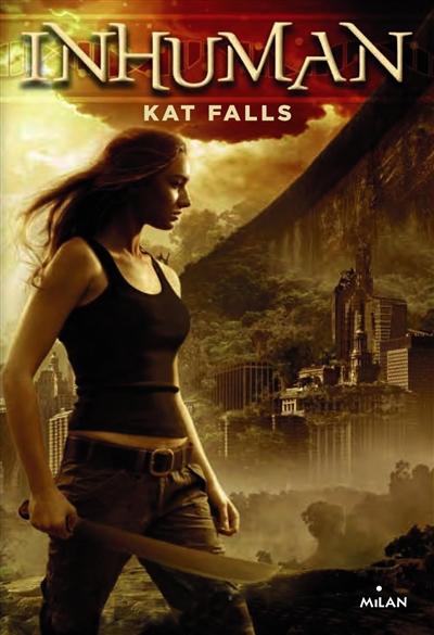 Inhuman ; 1 | Falls, Kat. Auteur
