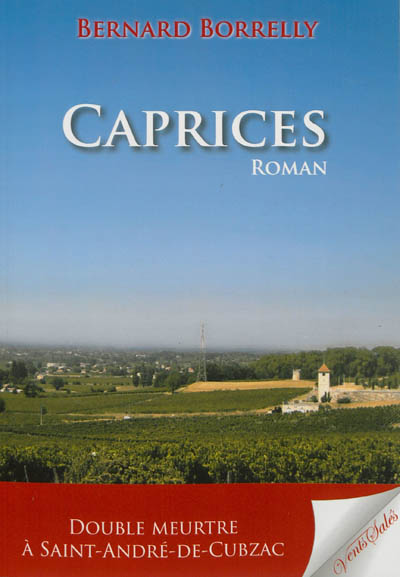 Caprices : roman / Bernard Borrelly   Borrelly, Bernard (1949-....). Auteur