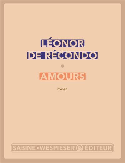 Amours   Recondo, Léonor de. Auteur